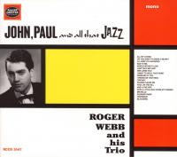 CD - Roger Webb and his Trio John, Paul and all that Jazz