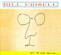 CD - Bill Frisell All we are saying
