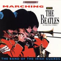 CD - Band of the Irish Guards Marching with the Beatles