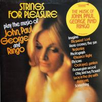 LP - Strings for pleasure The music of John, Paul, George and Ringo