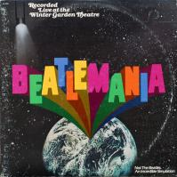 LP - Beatlemania Original Cast Beatlemania - Recorded Live at the Winter Garden Theatre