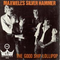 SINGLE - Good ship lollipop Maxwell's silver hammer