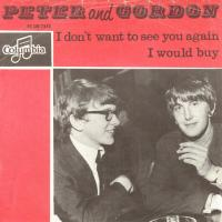 SINGLE - Peter & Gordon I don't want to see you again