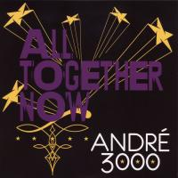 SINGLE - André 3000 All together now